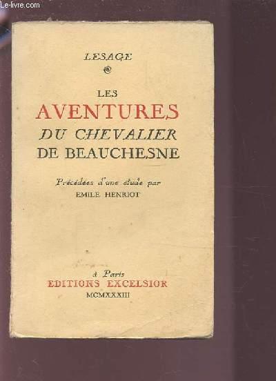 LES AVENTURES DU CHEVALIER DE BEAUCHESNE - PRECEDE D'UNE ETUDE PAR EMILE HENRIOT.