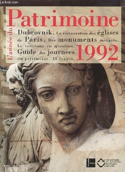 L'ANNEE DU PATRIMOINE - 1992 : DUBROVNIK / LA RESTAURATION DES EGLISES DE PARIS / DES MONUMENTS MENACES / LE TOURISME EN QUESTION / GUIDE DES JOURNEES DU PATRIMOINE.