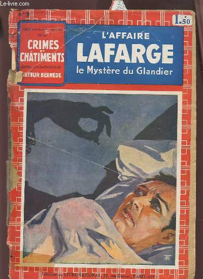 CRIMES ET CHATIMENTS - N°7 : L'AFFAIRE LAFFARGE, LE MYSTERE DU GLANDIER.