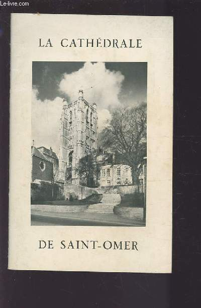 LA CATHEDRALE DE SAINT-OMER.