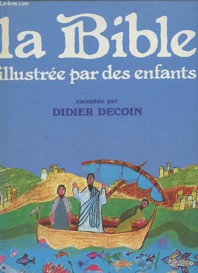 LA BIBLE ILLUSTREE PAR DES ENFANTS.