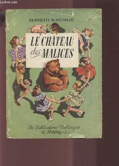 LE CHATEAU DES MALICES.