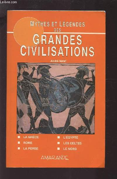 MYTHES ET LEGENDES DES GRANDES CIVILISATIONS - LA GRECE / ROME / LA PERSE / L'EGYPTE / LES CELTES / LE NORD.