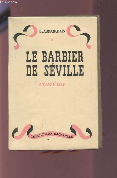 LE BARBIER DE SEVILLE - COMEDIE - COLLECTION BAGATELLE.
