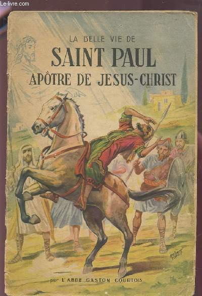 LA BELLE VIE DE SAINT PAUL (APOTRE DE JESUS CHRIST) - COLLECTION