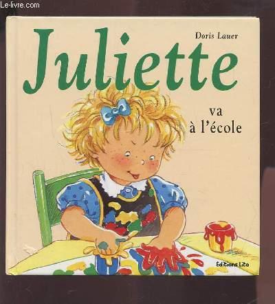JULIETTE VA A L'ECOLE - N°3 DE LA COLLECTION.