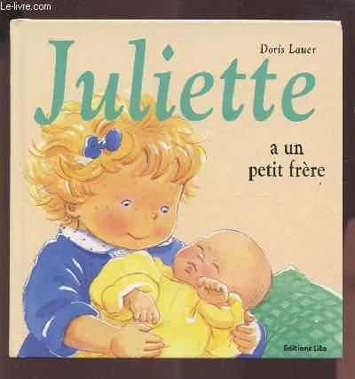 JULIETTE A UN PETIT FRERE - N°9 DE LA COLLECTION.