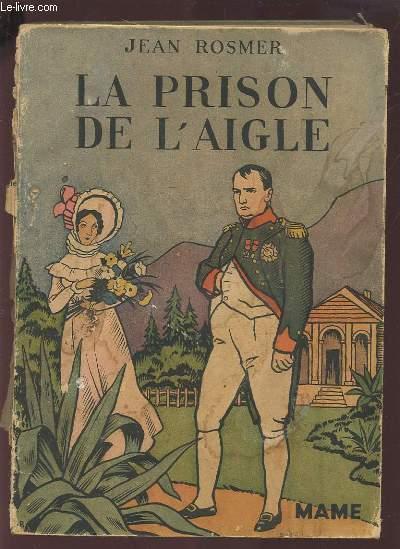 LA PRISON DE L'AIGLE.