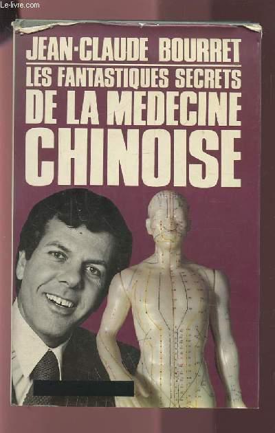LES  FANTASTIQUES SECRETS DE LA MEDECINE CHINOISE.
