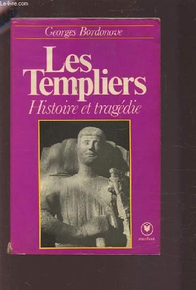 LES TEMPLIERS - HISTOIRE ET TRAGEDIE.