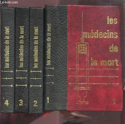 LES MEDECINS DE LA MORT - TOME 1 : KARL BRANDT L'HOMME EN BLANC DU III° REICH + TOME 2 : JOSEPH MENGELE OU L'INCARNATION DU MAL + TOME 3 : DES COBAYES PAR MILLIONS + TOME 4 : AU COMMENCEMENT ETAIT LA RACE.
