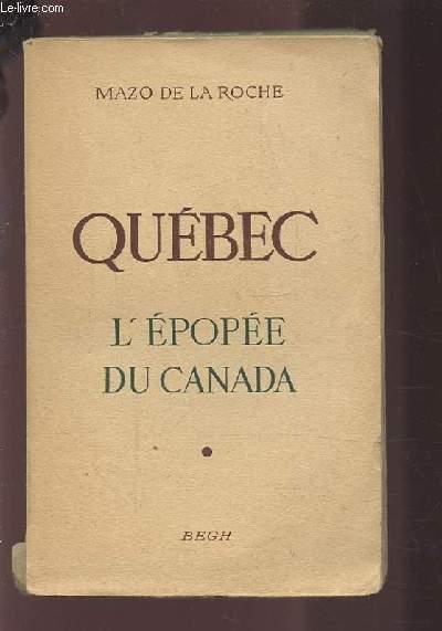 QUEBEC - L'EPOPEE DU CANADA.