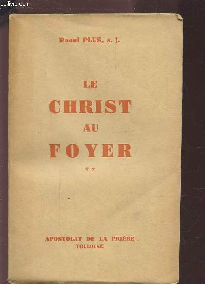 LE CHRIST AU FOYER - MEDITATIONS POUR PERSONNES MARIEES.