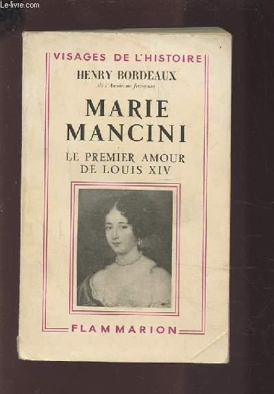 MARIE MANCINI - LE PREMIER AMOUR DE LOUIS XIV.