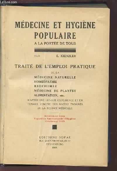 MEDECINE ET HYGIENE POPULAIRE - A LA PORTEE DE TOUS / TRAITE DE L'EMPLOI PRATIQUE DE LA MEDECINE NATURELLE HOMEOPATHIE BIOCHIMIE MEDECINE DE PLANTES ALIMENATION, ETC.