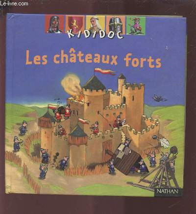 LES CHATEAUX FORTS.