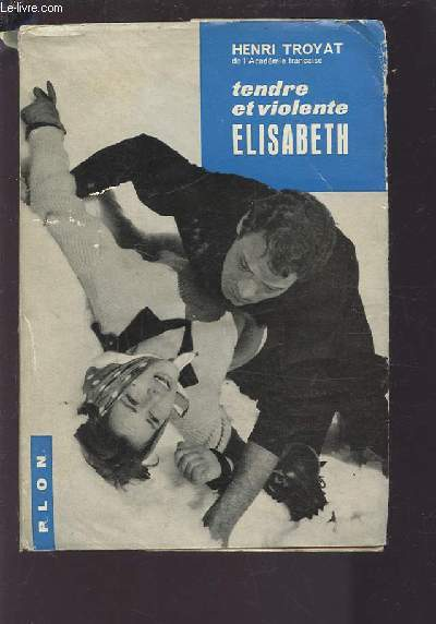TENDRE ET VIOLENTE ELISABETH.