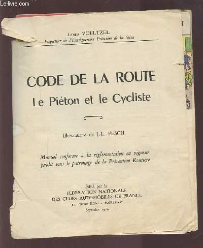 CODE DE LA ROUTE - LE PIETON ET LE CYCLISTE.