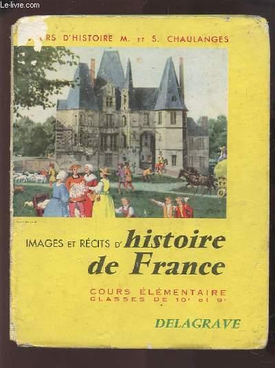 IMAGES ET RECITS D'HISTOIRE DE FRANCE - COURS ELEMENTAIRE CLASSES DE 10° ET 9°