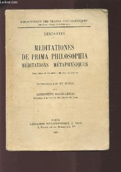 MEDITATIONES DE PRIMA PHILOSOPHIA - MEDITATIONS METAPHYSIQUES.