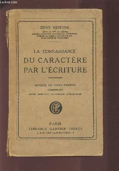 LA CONNAISSANCE DU CARACTERE PAR L'ECRITURE - DIVISEE EN TROIS PARTIES COMPRENANT 110 FAC-SIMILES D'ECRITURES.