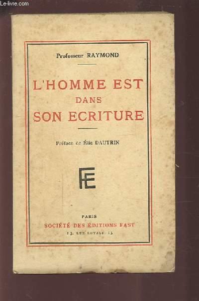 L'HOMME EST DANS SON ECRITURE.