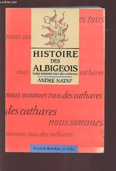 HISTOIRE DES ALBIGEOIS - NOUS SOMMES TOUS DES CATHARES.