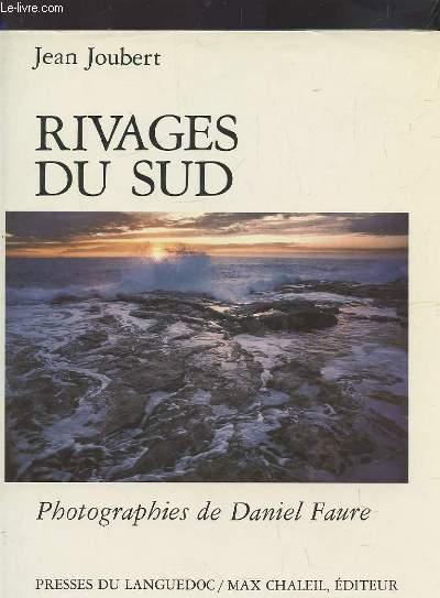 RIVAGES DU SUD - PHOTOGRAPHIES DE DANIEL FAURE.
