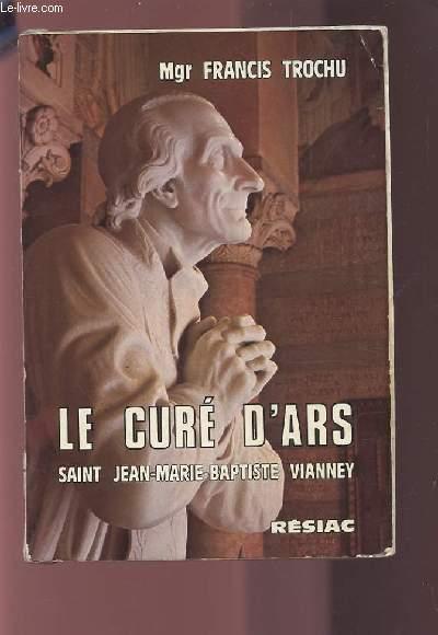 LE CURE D'ARS - SAINT JEAN-MARIE-BAPTISTE VIANNEY.