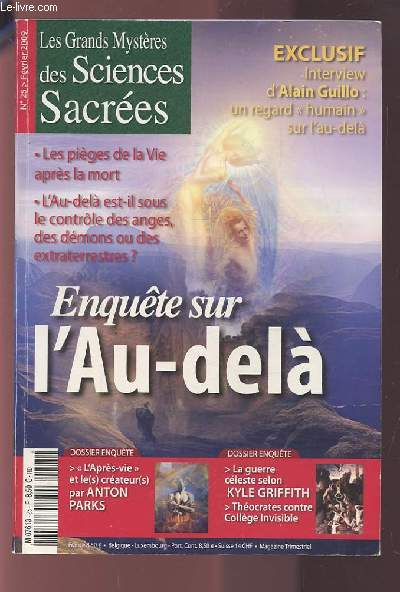 LES GRANDS MYSTERES DES SCIENCES SACREES - N°25 / FEVRIER 2009 : ENQUETE SUR L'AU-DELA - EXCLUSIF INTERVIW D'ALAIN GUILLO : UN REGARD