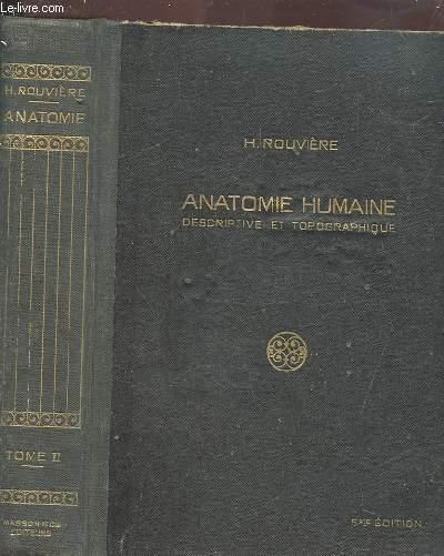 ANATOMIE HUMAINE - DESCRIPTIVE ET TOPOGRAPHIQUE - TOME 2 : MEMBRES, SYSTEMES NERVEUX CENTRAL.