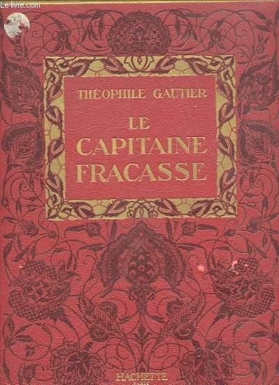 LE CAPITAINE FRACASSE - COLLECTION DES GRANDS ROMANCIERS.