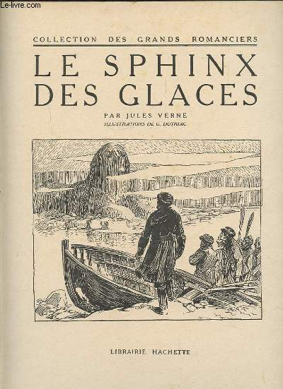 LE SPHINX DES GLACES - COLLECTION DES GRANDS ROMANCIERS.