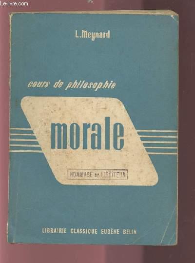 COURS DE PHILOSOPHIE - MORALE - POUR TOUTES SERIES DE CLASSES.
