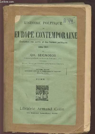 HISTOIRE POLITIQUE DE L'EUROPE CONTEMPORAINE - 1814-1914 - TOME 2.