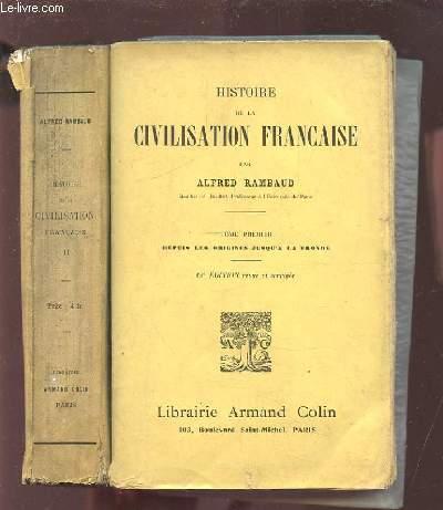 HISTOIRE DE LA CIVILISATION FRANCAISE - TOME 1 + TOME 2 : DEPUIS LA FRONDE JUSQU'A LA REVOLUTION.