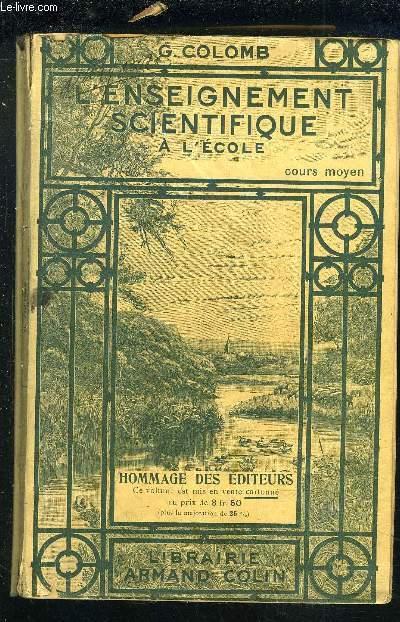 L'ENSEIGNEMENT SCIENTIFIQUE A L'ECOLE - COURS MOYEN.