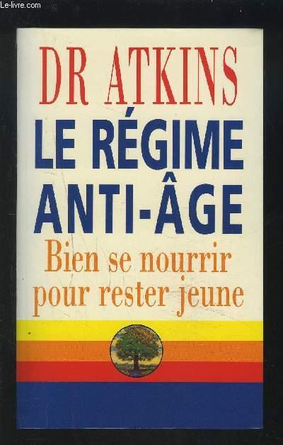 LE REGIME ANTI-AGE - BIEN SE NOURRIR POUR RESTER JEUNE.