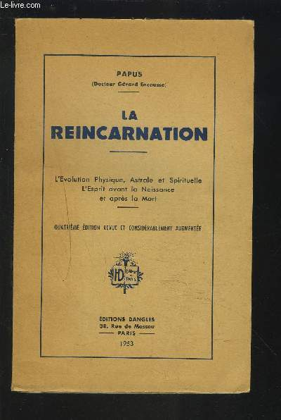 LA REINCARNATION - L'EVOLUTION  PHYSIQUE, ASTRALE ET SPIRITUELLE, L'ESPRIT AVANT LA NAISSANCE ET APRES LA MORT.