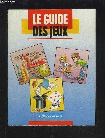 LE GUIDE DES JEUX.