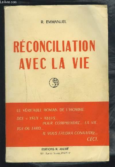 RECONCILIATION AVEC LA VIE.