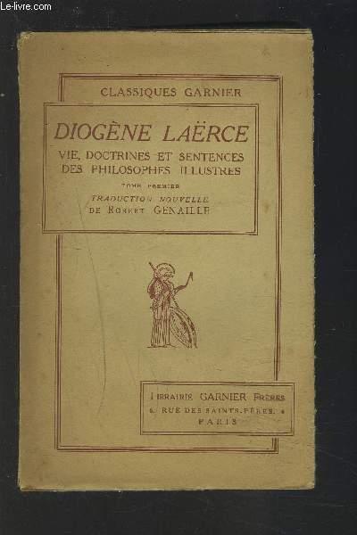 DIOGENE LAERCE - VIE, DOCTRINES ET SENTENCES DES PHILOSOPHES ILLUSTRES - TOME PREMIER.