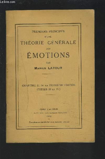 PREMIERS PRINCIPES D'UNE THEORIE GENERALE DES EMOTIONS - CHAPITRE III DE LA DEUXIEME EDITION (TITRE III ET IV).