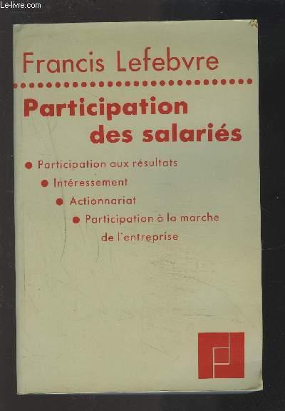 PARTICIPATION DES SALARIES - PARTICIPATION AUX RESULTATS / INTERESSEMENT / ACTIONNARIAT / PARTICIPATION A LA MARCHE DE L'ENTREPRISE.