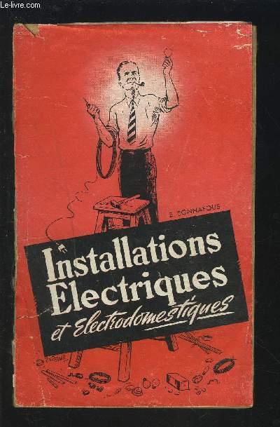 INSTALLATIONS ELECTRIQUES ET ELECTRODOMESTIQUES + ENVOI DE L'AUTEUR.