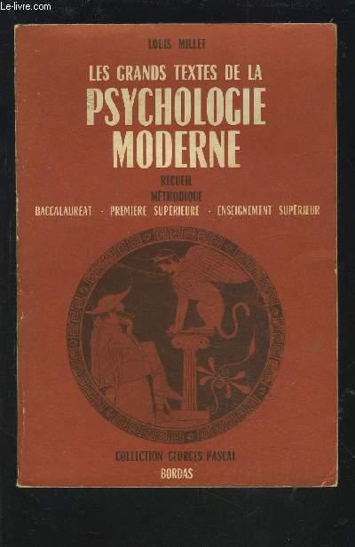 LES GRANDS TEXTES DE LA PSYCHOLOGIE MODERNE - RECUEIL METHODIQUE - BACCALAUREAT / PREMIERE SUPERIEURE / ENSEIGNEMENT SUPERIEUR - COLLECTION GEORGES PASCAL.