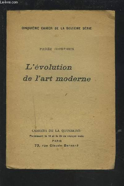L'EVOLUTION DE L'ART MODERNE - CINQUIEME CAHIER DE LA SEIZIEME SERIE.