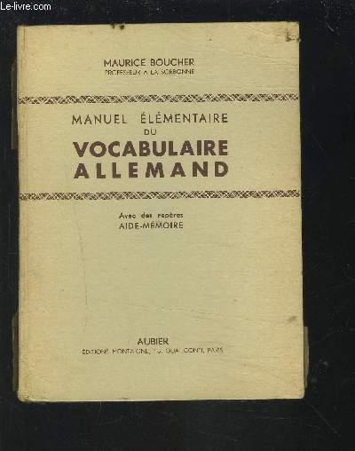 MANUEL ELEMENTAIRE DU VOCABULAIRE ALLEMAND - AVEC DES REPERES AIDE-MEMOIRE.