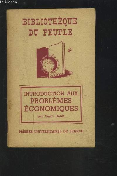 BIBLIOTHEQUE DU PEUPLE : INTRODUCTION AUX PROBLEMES ECONOMIQUES.