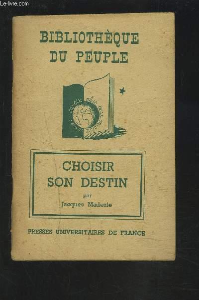 BIBLIOTHEQUE DU PEUPLE : CHOISIR SON DESTIN.